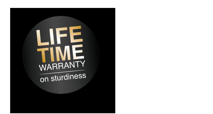 Lifetime warranty on sturdiness